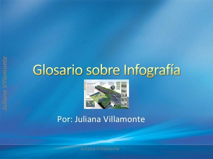 Juliana Villamonte                     Por: Juliana Villamonte                           Juliana Villamonte