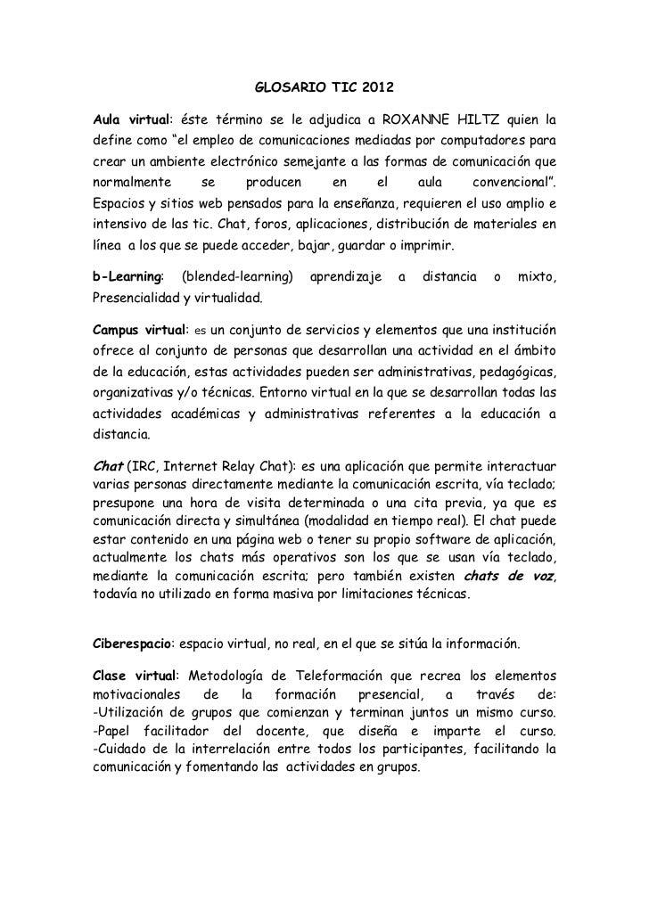 """GLOSARIO TIC 2012Aula virtual: éste término se le adjudica a ROXANNE HILTZ quien ladefine como """"el empleo de comunicacione..."""