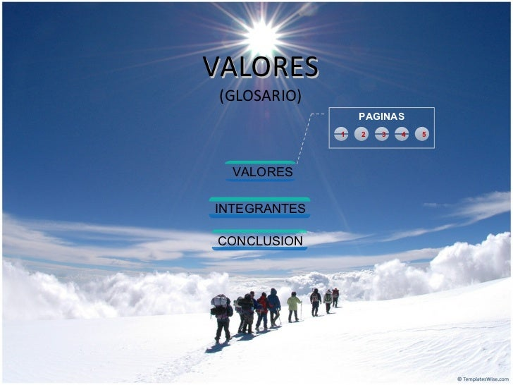 VALORES (GLOSARIO) PAGINAS VALORES INTEGRANTES 1 2 3 4 5 CONCLUSION
