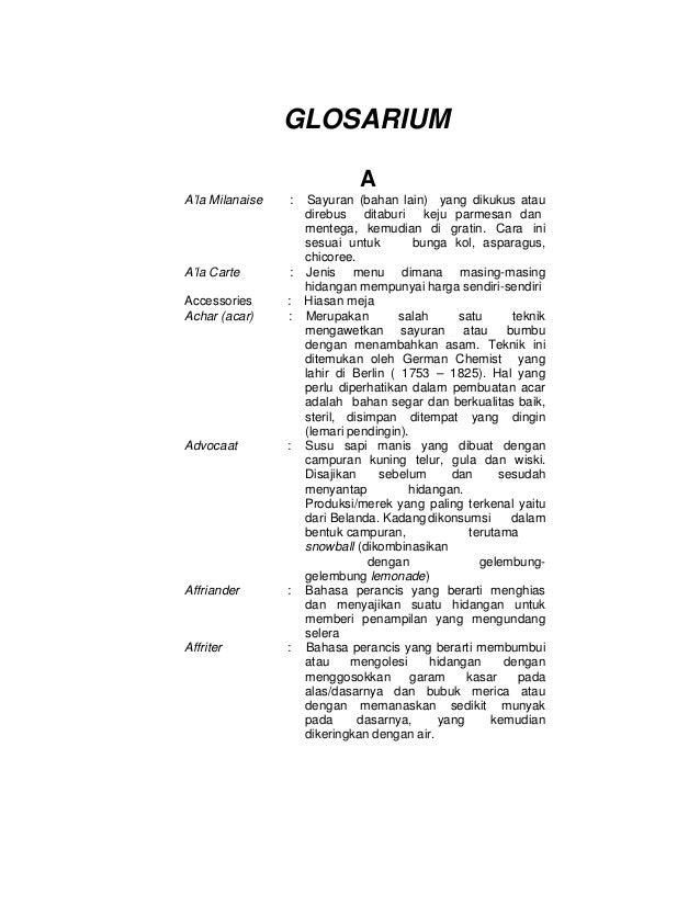 GLOSARIUMAA'la Milanaise : Sayuran (bahan lain) yang dikukus ataudirebus ditaburi keju parmesan danmentega, kemudian di gr...