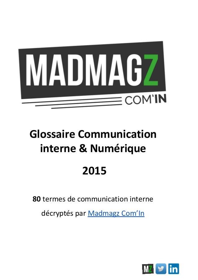 GlossaireCommunication interne&Numérique 2015  80termesdecommunicationinterne décryptésparMadmagzCom'...