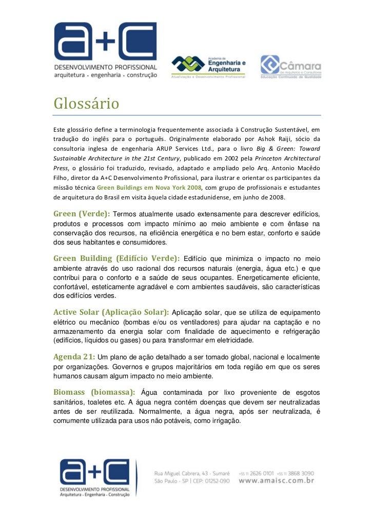 GlossárioEsteglossáriodefineaterminologiafrequentementeassociadaàConstruçãoSustentável,emtradução do inglês...