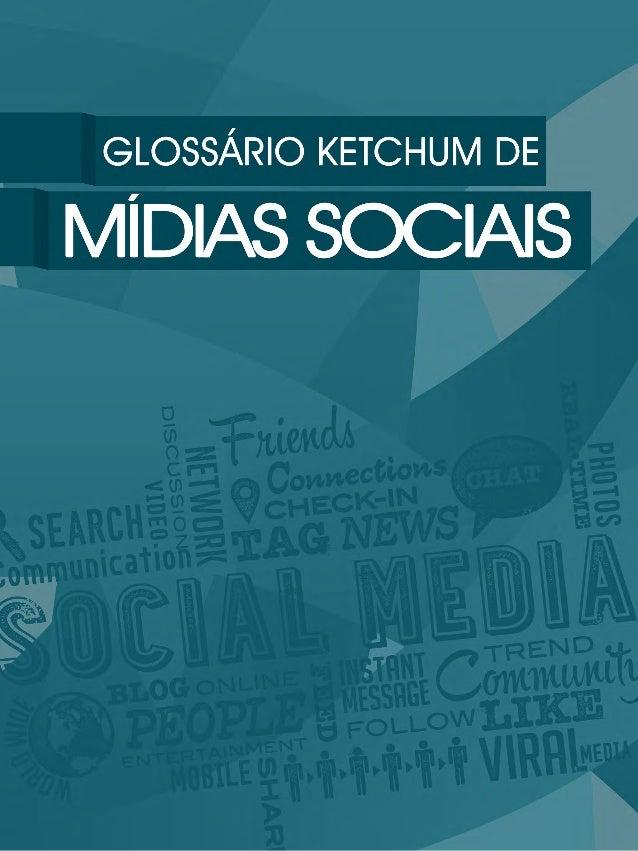 2013  Glossário Ketchum de mídias sociais