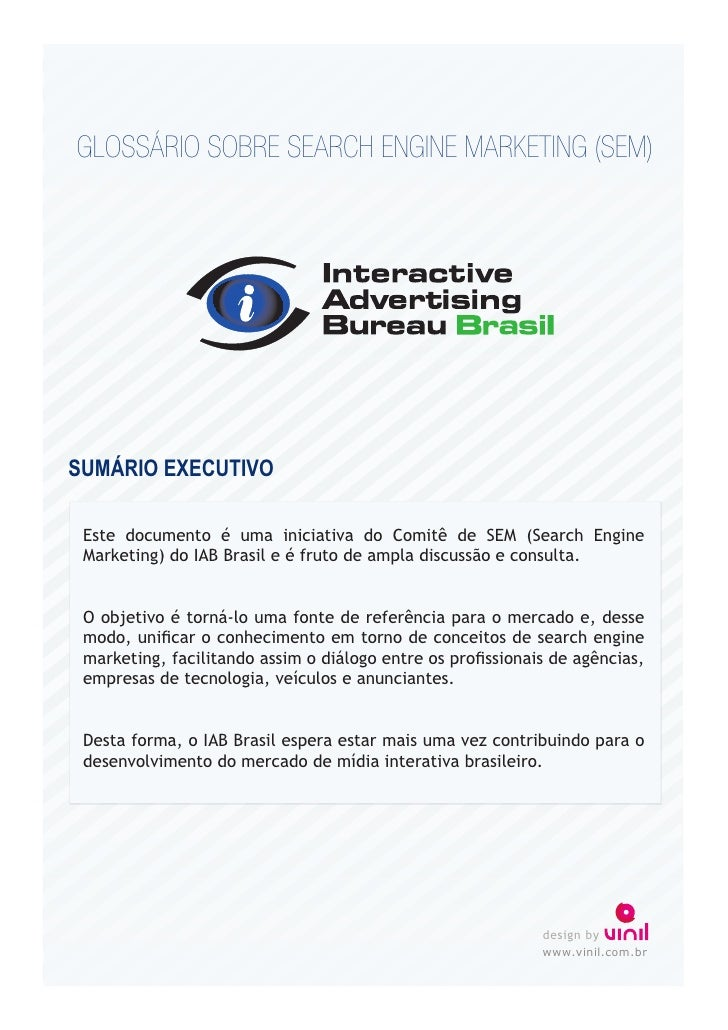 GLOSSÁRIO SOBRE SEARCH ENGINE MARKETING (SEM)     SUMÁRIO EXECUTIVO   Este documento é uma iniciativa do Comitê de SEM (Se...