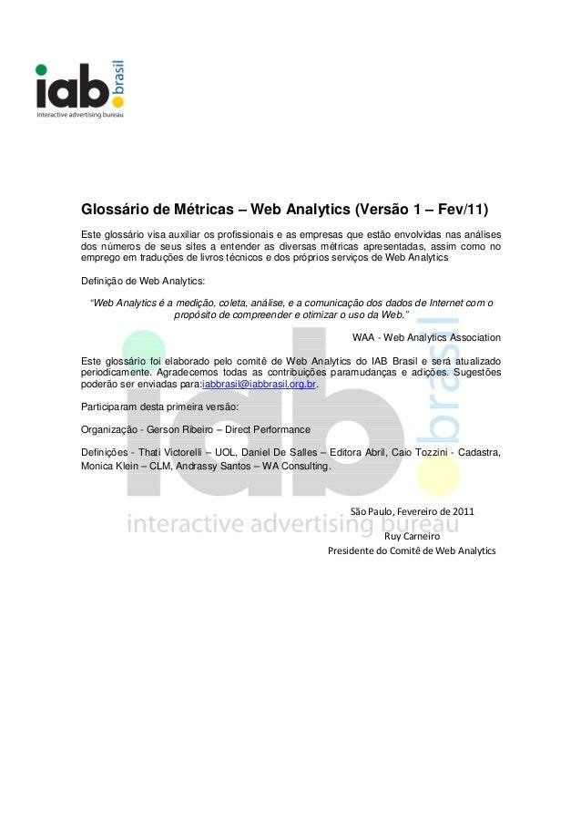 Glossário de Métricas – Web Analytics (Versão 1 – Fev/11) Este glossário visa auxiliar os profissionais e as empresas que ...