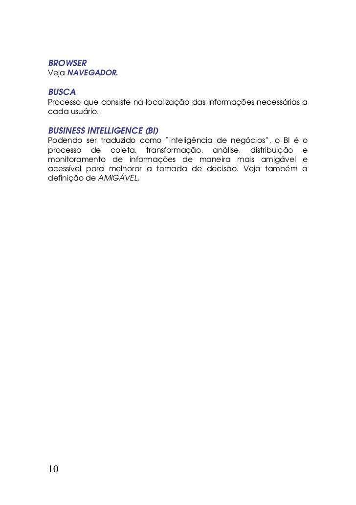 BROWSERVeja NAVEGADOR.BUSCAProcesso que consiste na localização das informações necessárias acada usuário.BUSINESS INTELLI...