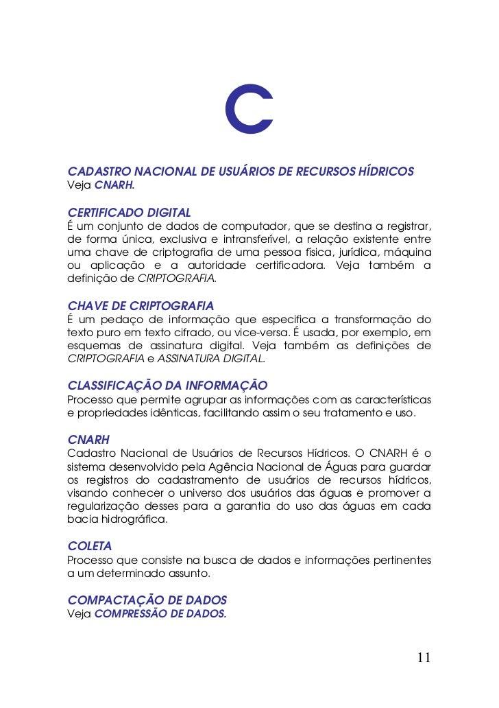 CCADASTRO NACIONAL DE USUÁRIOS DE RECURSOS HÍDRICOSVeja CNARH.CERTIFICADO DIGITALÉ um conjunto de dados de computador, que...