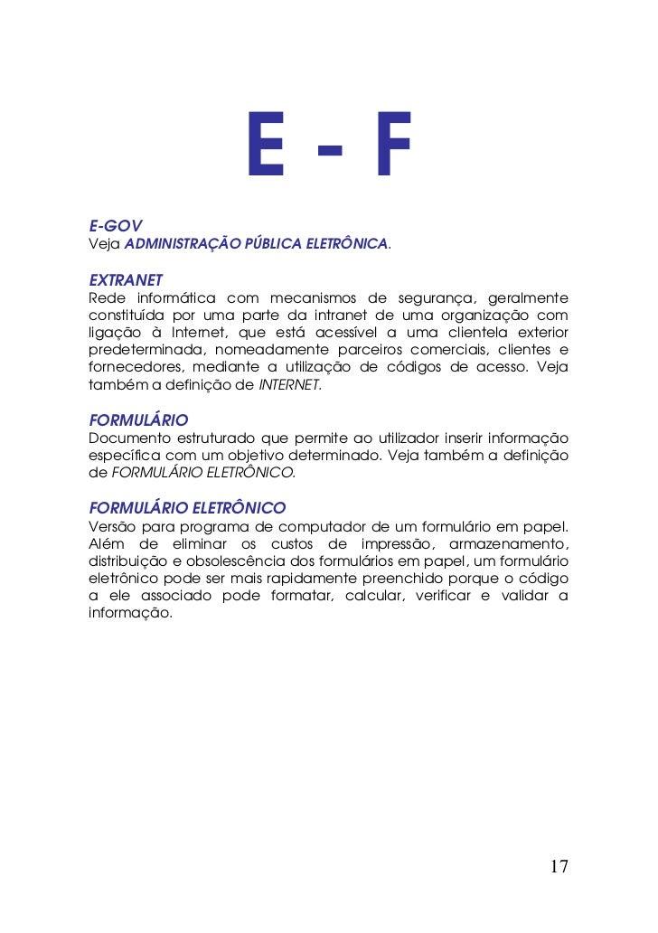 E-FE-GOVVeja ADMINISTRAÇÃO PÚBLICA ELETRÔNICA.EXTRANETRede informática com mecanismos de segurança, geralmenteconstituída ...