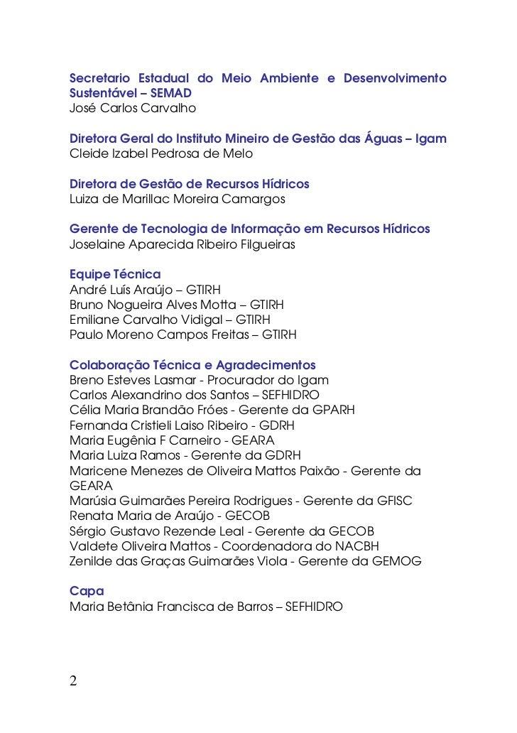 Secretario Estadual do Meio Ambiente e DesenvolvimentoSustentável – SEMADJosé Carlos CarvalhoDiretora Geral do Instituto M...