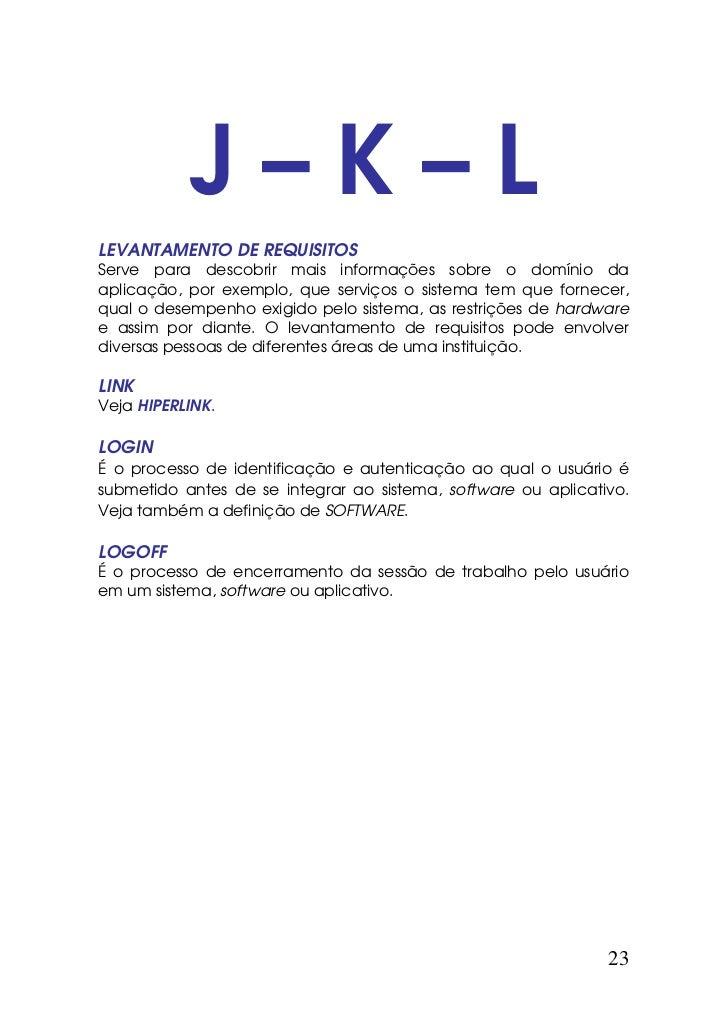 J–K–LLEVANTAMENTO DE REQUISITOSServe para descobrir mais informações sobre o domínio daaplicação, por exemplo, que serviço...
