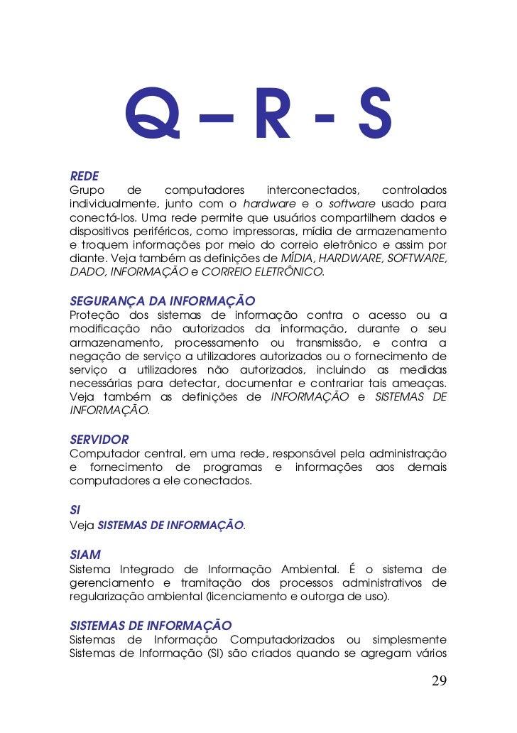 Q–R-SREDEGrupo       de     computadores      interconectados,    controladosindividualmente, junto com o hardware e o sof...