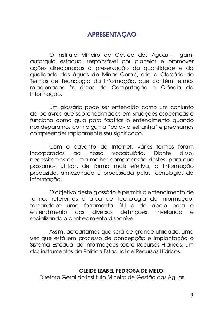 APRESENTAÇÃO       O Instituto Mineiro de Gestão das Águas – Igam,autarquia estadual responsável por planejar e promoveraç...