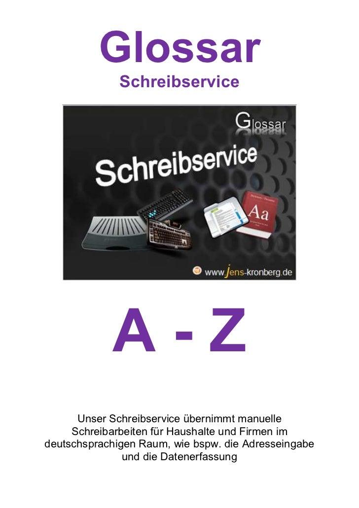 Glossar              Schreibservice            A-Z      Unser Schreibservice übernimmt manuelle     Schreibarbeiten für Ha...