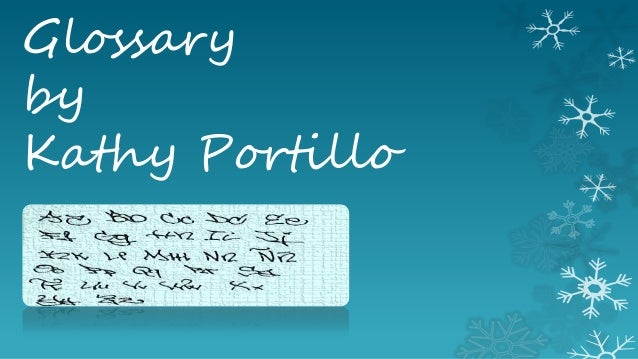GlossarybyKathy Portillo