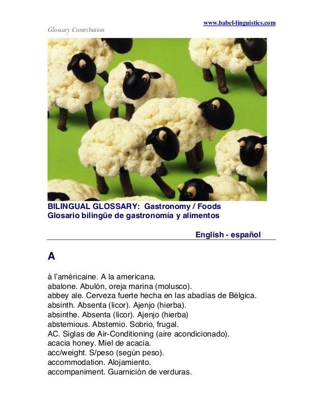 www.babel-linguistics.com Glossary Contribution BILINGUAL GLOSSARY: Gastronomy / Foods Glosario bilingüe de gastronomía y ...