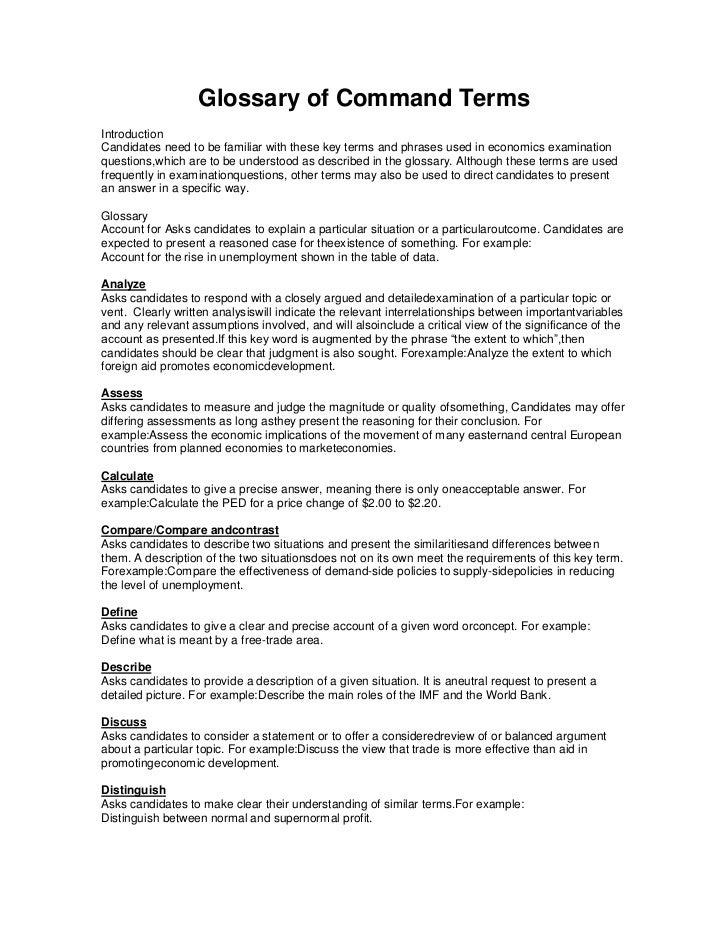 Glossary of Command TermsIntroductionCandidates need to be familiar with these key terms and phrases used in economics exa...