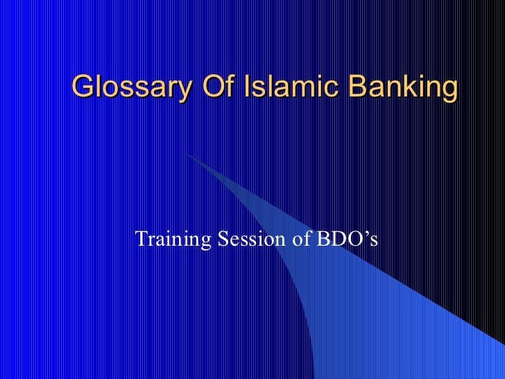 Glossary Of Islamic Banking Training Session of BDO's