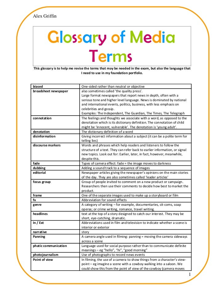 Alex Griffin            Glossary of Media                  TermsThis glossary is to help me revise the terms that may be n...