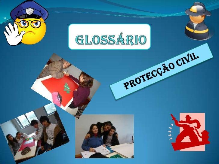 Glossário<br />Protecção Civil<br />