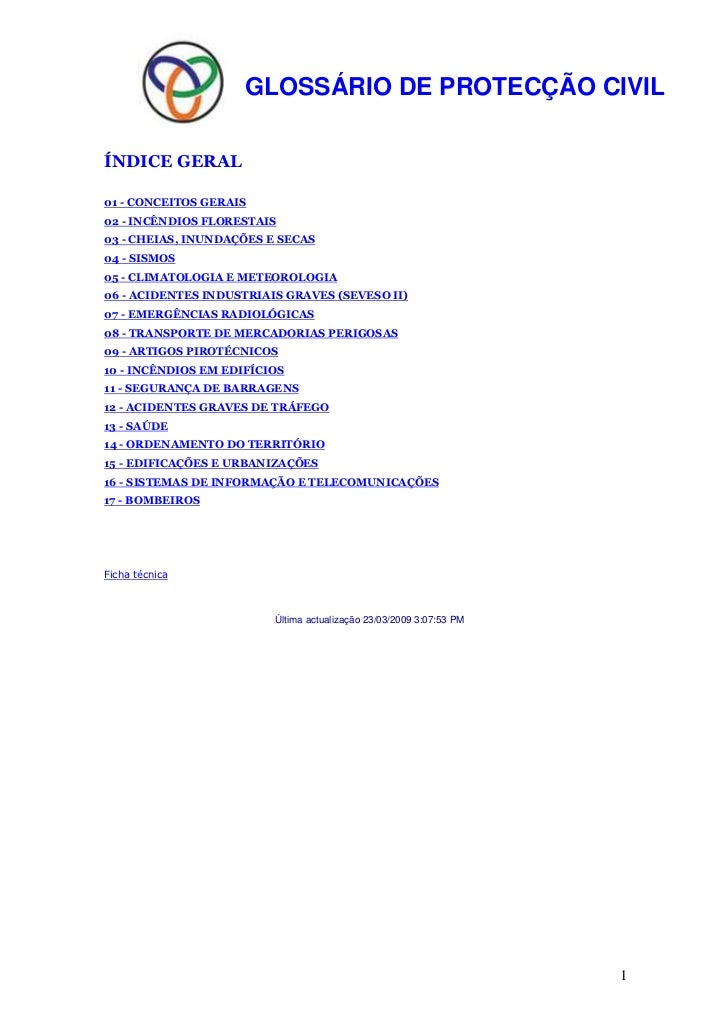 GLOSSÁRIO DE PROTECÇÃO CIVILÍNDICE GERAL01 - CONCEITOS GERAIS02 - INCÊNDIOS FLORESTAIS03 - CHEIAS, INUNDAÇÕES E SECAS04 - ...