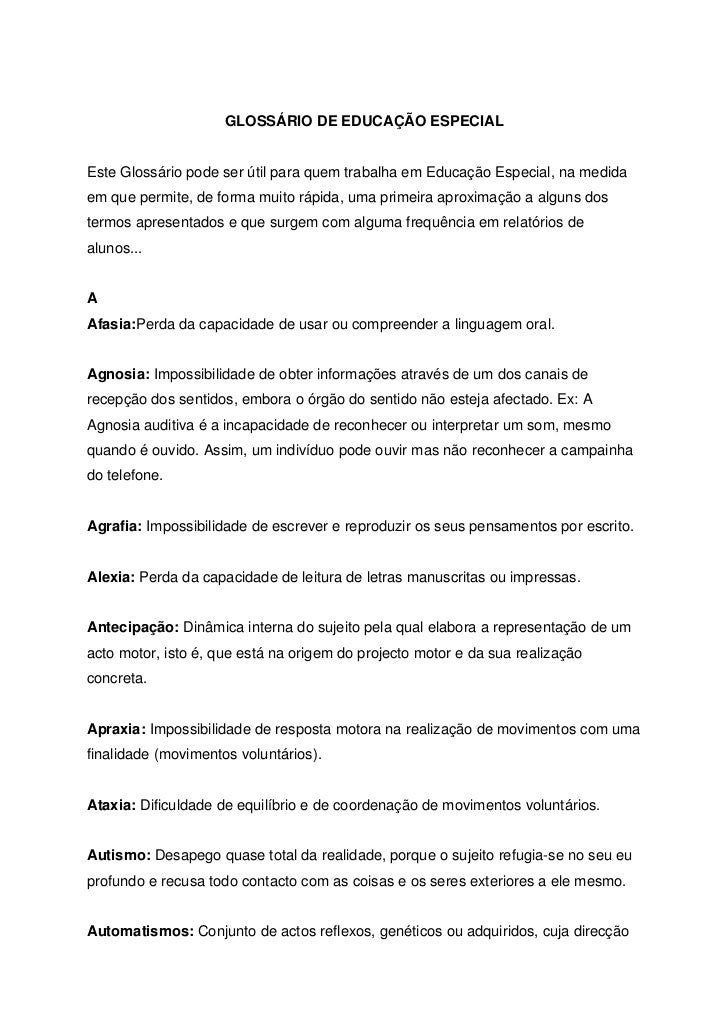 GLOSSÁRIO DE EDUCAÇÃO ESPECIALEste Glossário pode ser útil para quem trabalha em Educação Especial, na medidaem que permit...