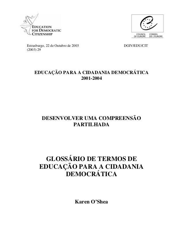 Estrasburgo, 22 de Outubro de 2003 (2003) 29  DGIV/EDU/CIT  EDUCAÇÃO PARA A CIDADANIA DEMOCRÁTICA 2001-2004  DESENVOLVER U...