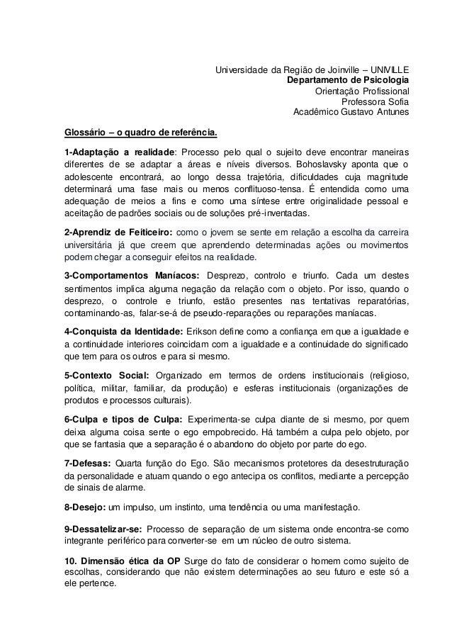 Universidade da Região de Joinville – UNIVILLE Departamento de Psicologia Orientação Profissional Professora Sofia Acadêmi...