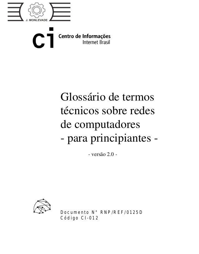 Glossário de termos técnicos sobre redes de computadores - para principiantes - - versão 2.0 - a g o s t o 1 9 9 7 D o c u...