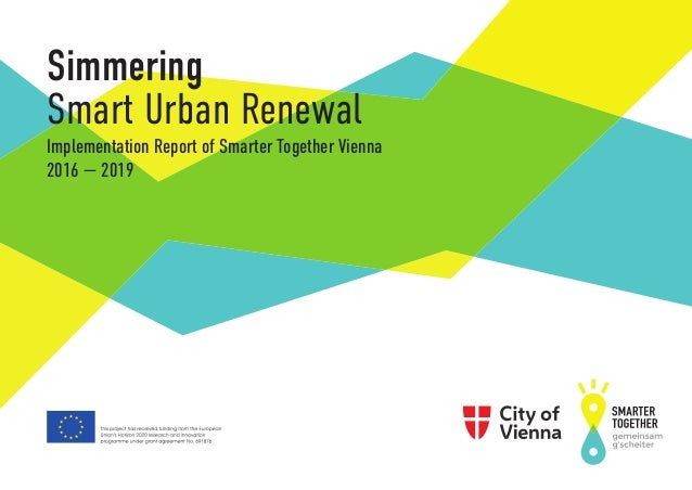 Simmering Smart Urban Renewal Implementation Report of Smarter Together Vienna 2016 — 2019
