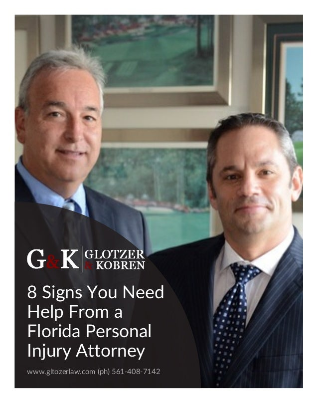 8 Signs You Need Help From a Florida Personal Injury Attorney www.gltozerlaw.com (ph) 561-408-7142