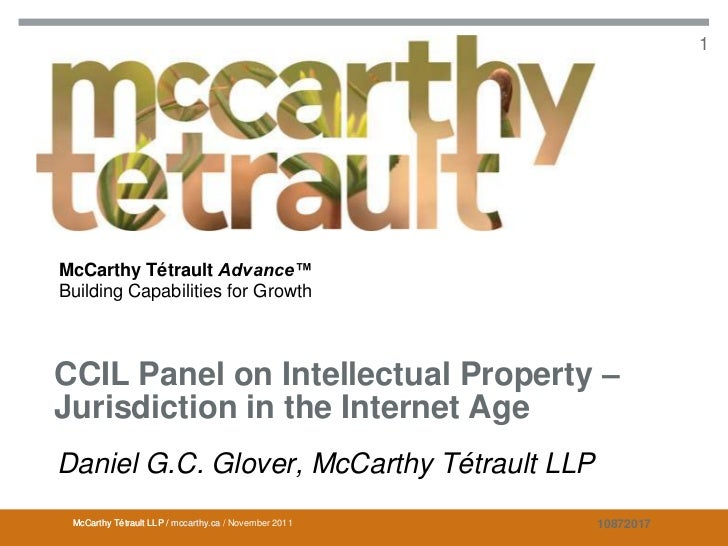 CCIL Panel on Intellectual Property – Jurisdiction in the Internet Age              1McCarthy Tétrault Advance™Building Ca...