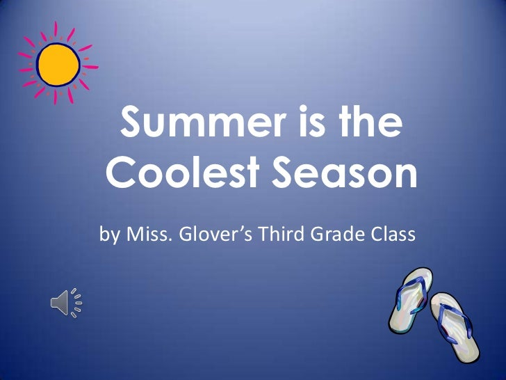 Summer is theCoolest Seasonby Miss. Glover's Third Grade Class
