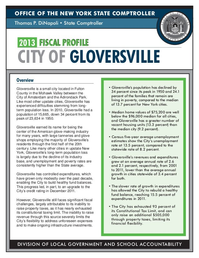 OFFICE OF THE NEW YORK STATE COMPTROLLERThomas P. DiNapoli • State Comptroller 2013 FISCAL PROFILE CITY OF GLOVERSVILLEOve...