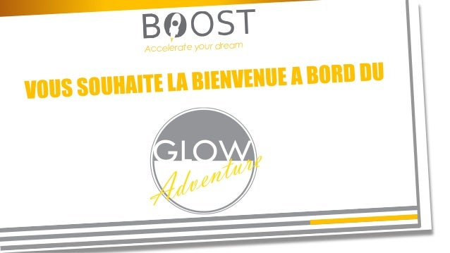Accelerate your dream GLOW Adventure