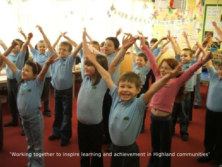 ' Working together to inspire learning and achievement in Highland communities'