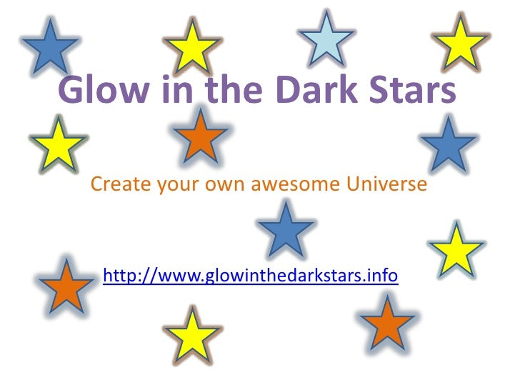 Glow in the Dark Stars<br />Create your own awesome Universe<br />http://www.glowinthedarkstars.info<br />