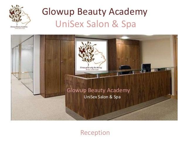Glowup Beauty Academy UniSex Salon & Spa  Glowup Beauty Academy UniSex Salon & Spa  Reception