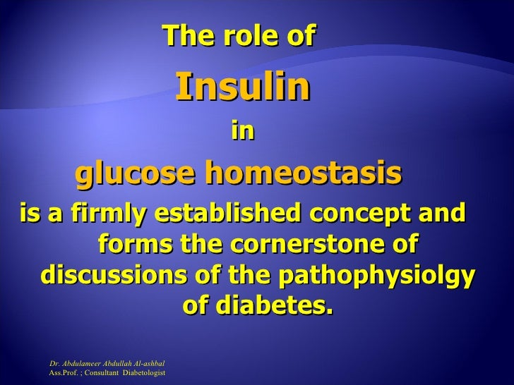 The role of                                         Insulin                                           in         glucose h...