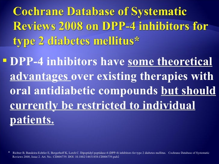  More information on the benefit-risk  ratio of DPP-4 inhibitor treatment is  necessary especially analysing adverse  eff...