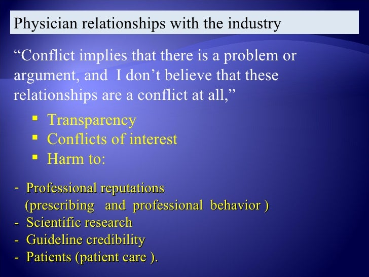 Physician relationships with the industryWhat we have to be careful about is thatmany trials are not designed to answer   ...