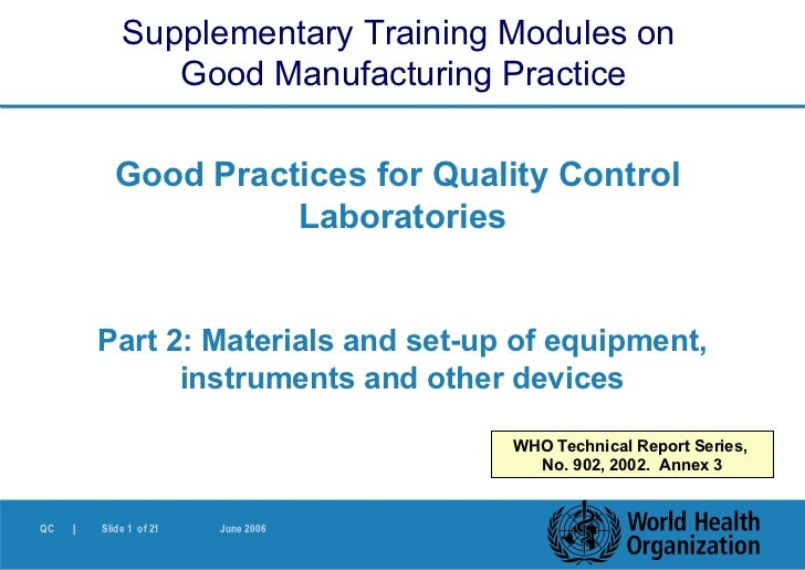 Good Practices for Quality Control  Laboratories Part 2:  Materials and set-up of equipment, instruments and other devices...