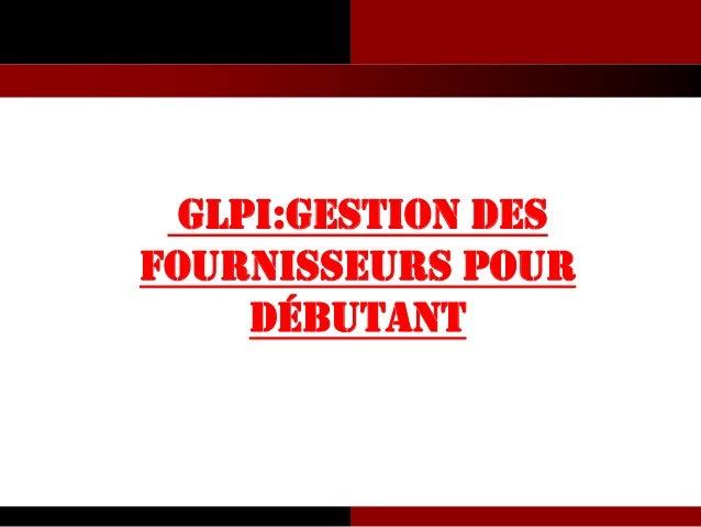 GLPI:Gestion des fournisseurs pour débutant