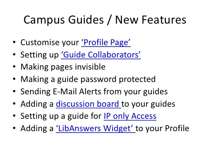 Campus Guides / New Features<br />Customise your 'Profile Page'<br />Setting up 'Guide Collaborators'<br />Making pages in...