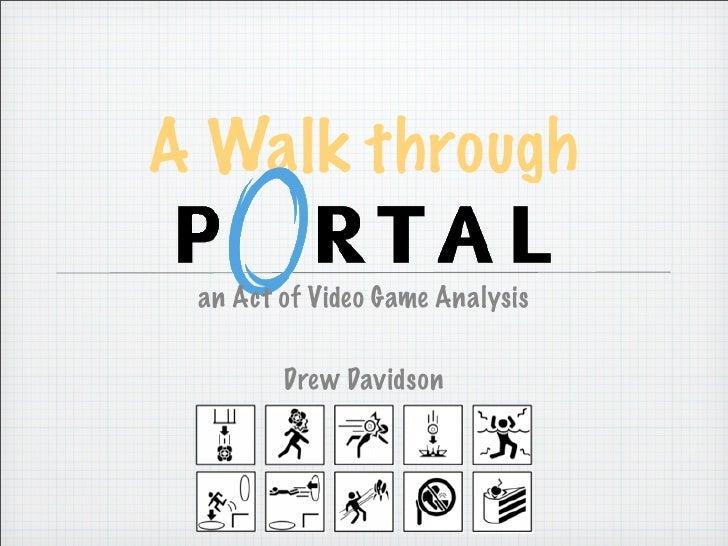 A Walk through   an Act of Video Game Analysis           Drew Davidson
