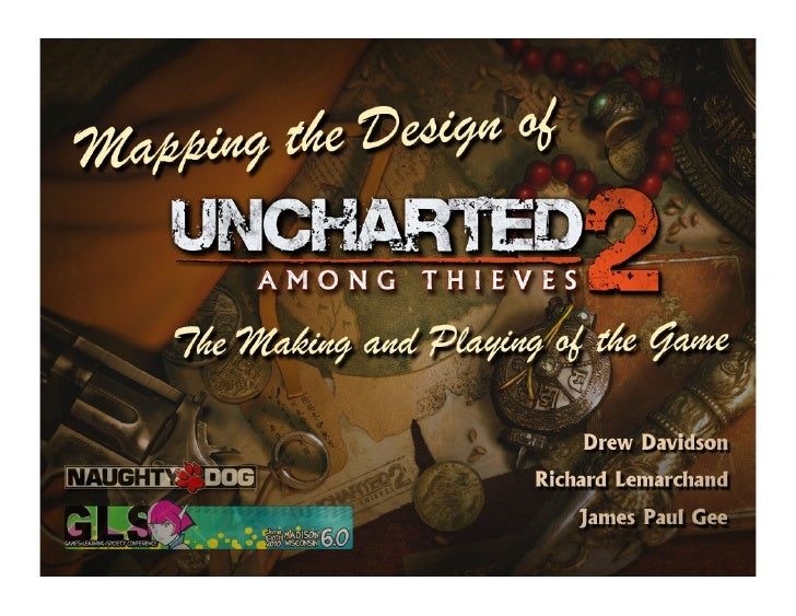 Uncharted  2:  Among  Thieves       How  to  Become  a  Hero         Drew  Davidson  |  Richard...