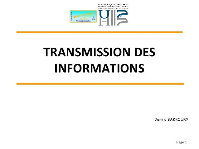 TRANSMISSION DES INFORMATIONS Page 1 Jamila BAKKOURY