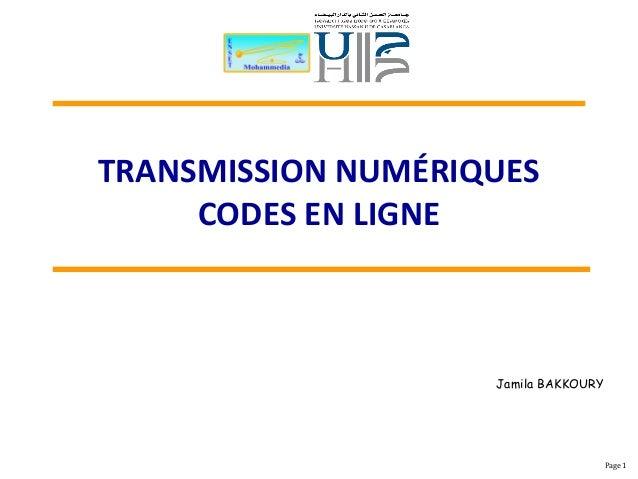 TRANSMISSION NUMÉRIQUES CODES EN LIGNE Page 1 Jamila BAKKOURY