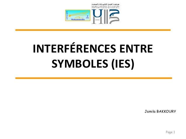 INTERFÉRENCES ENTRE SYMBOLES (IES) Page 1 Jamila BAKKOURY