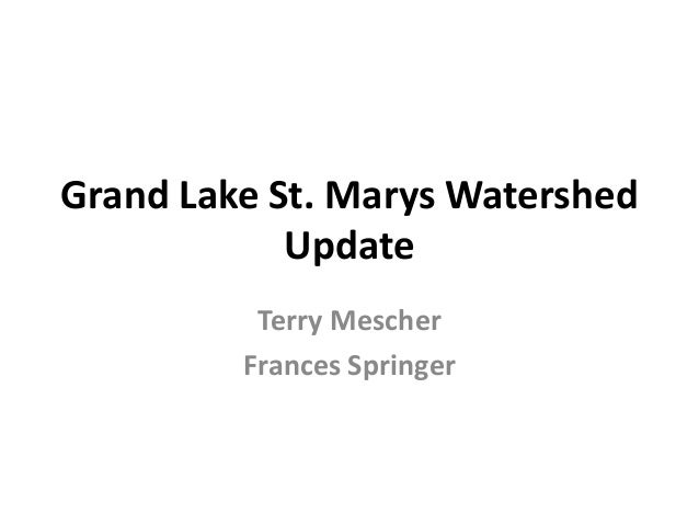 Grand Lake St. Marys Watershed Update Terry Mescher Frances Springer