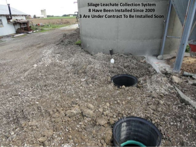Silage Leachate Collection System 8 Have Been Installed Since 2009 3 Are Under Contract To Be Installed Soon